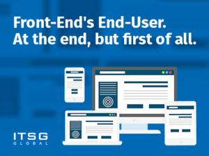Front-End's End-User. At the end, but first of all.