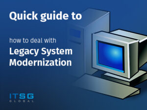 Quick guide to how to deal with Legacy System Modernization
